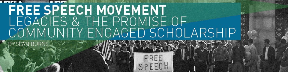 Free Speech Movement Legacies and the Promise of Community Engaged Scholarship