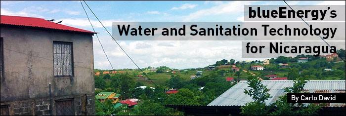 blueEnergy's Water and Sanitation Technology for Nicaragua