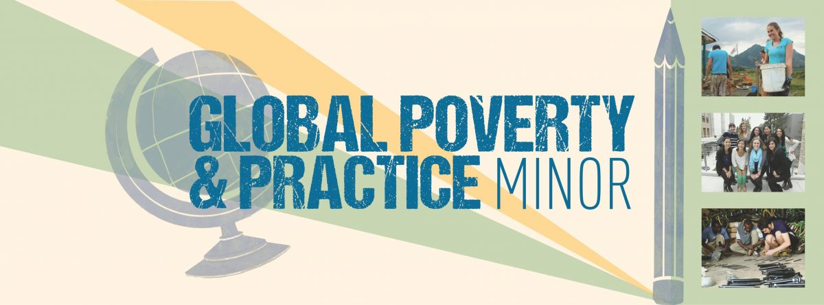 Welcome to the Global Poverty & Practice Minor!